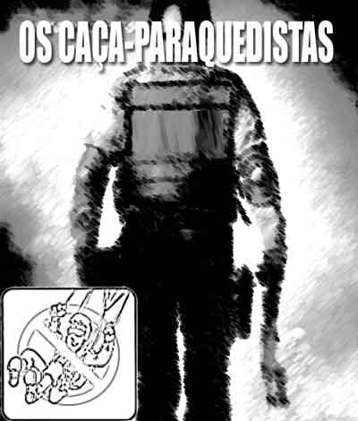 OS CAAAAAAAÇA-PARAQUEDISTAAAASSSS!!!